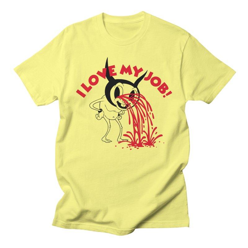 I LOVE MY JOB Men's T-Shirt by Alex Pardee's BRIGHTMARES