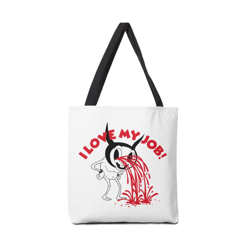 I LOVE MY JOB Accessories Bag by Alex Pardee's BRIGHTMARES