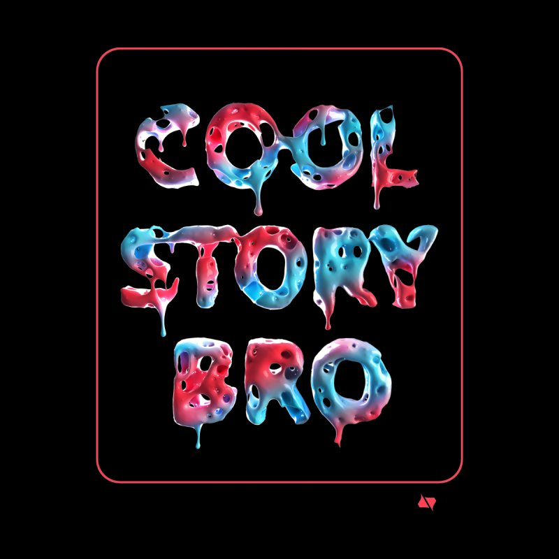 Cool Story, Bro v1 Home Throw Pillow by AD Apparel