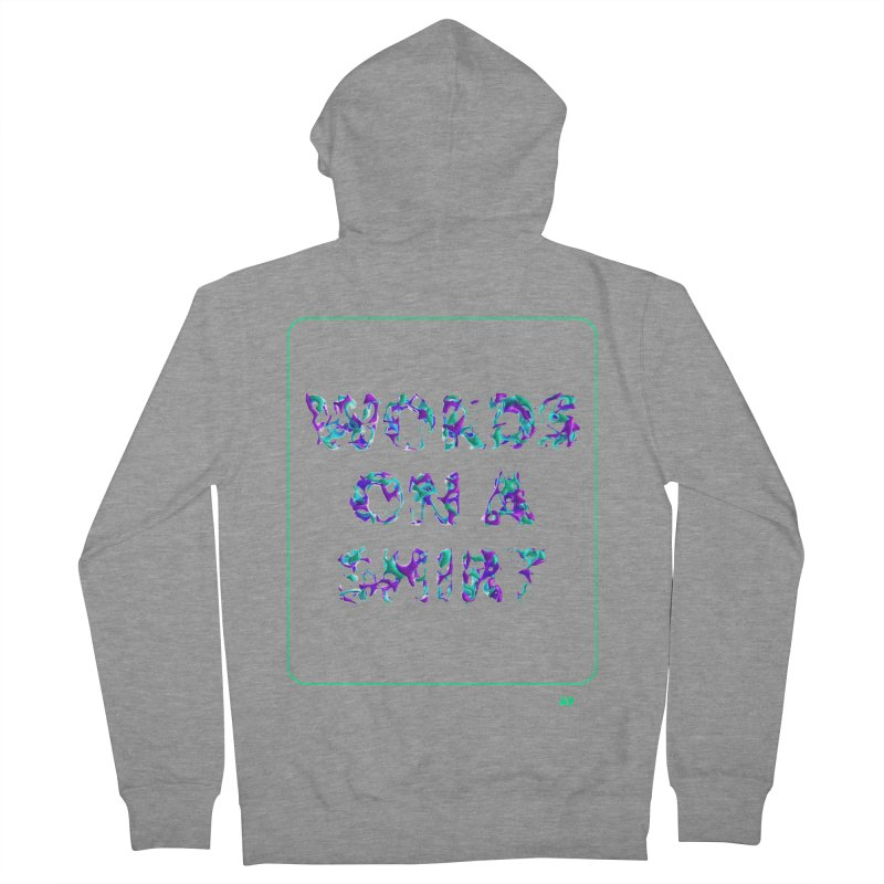 Words on a shirt  Men's Zip-Up Hoody by AD Apparel