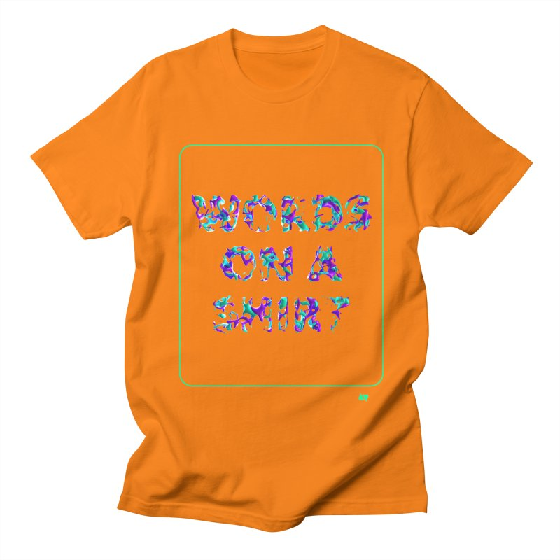 Words on a shirt  Men's Regular T-Shirt by AD Apparel