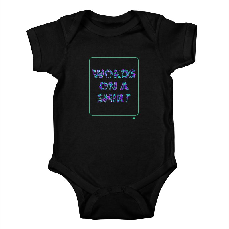Words on a shirt  Kids Baby Bodysuit by AD Apparel