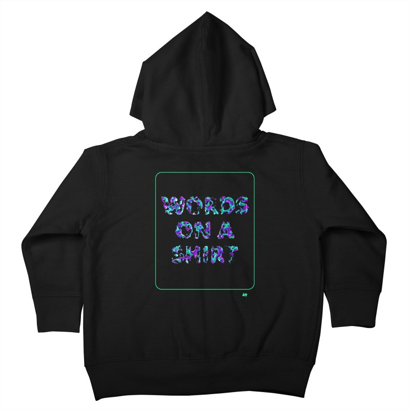 Words on a shirt  Kids Toddler Zip-Up Hoody by AD Apparel