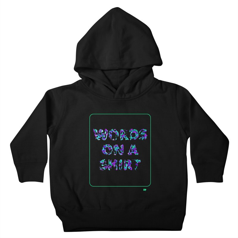 Words on a shirt  Kids Toddler Pullover Hoody by AD Apparel