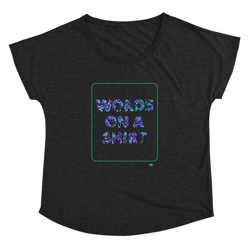 Words on a shirt  Women's Dolman by AD Apparel