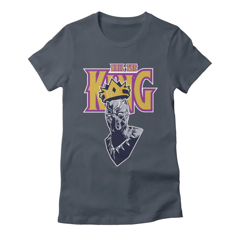 HAIL THE KING Women's T-Shirt by ALGS's Artist Shop