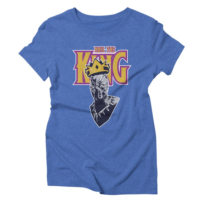 HAIL THE KING Women's Triblend T-Shirt by ALGS's Artist Shop