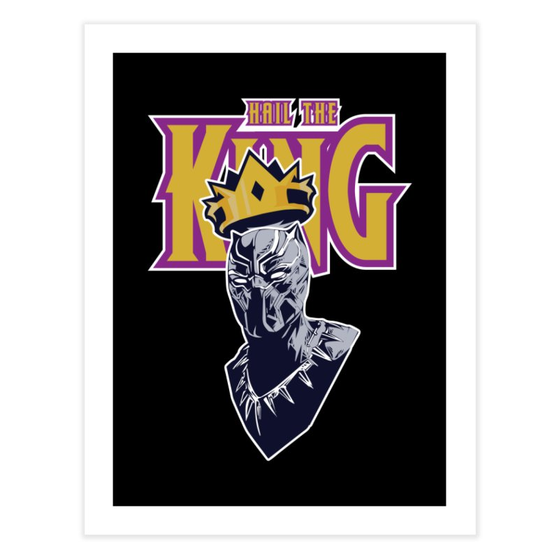 HAIL THE KING Home Fine Art Print by ALGS's Artist Shop