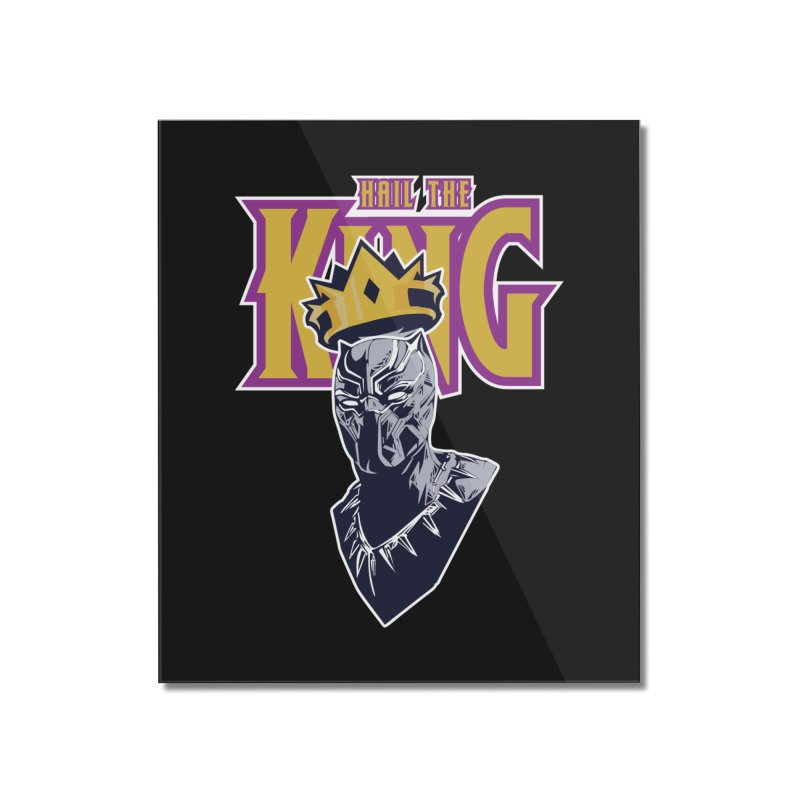 HAIL THE KING Home Mounted Acrylic Print by ALGS's Artist Shop