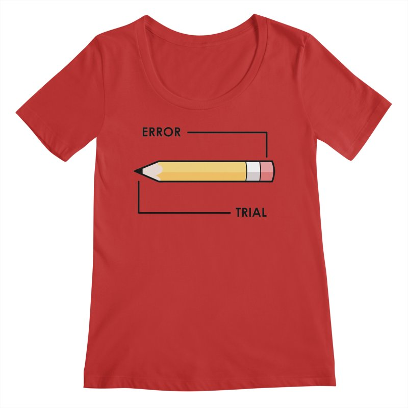 Trial & Error Women's Regular Scoop Neck by ALGS's Artist Shop