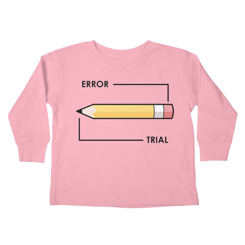 Trial & Error Kids Toddler Longsleeve T-Shirt by ALGS's Artist Shop