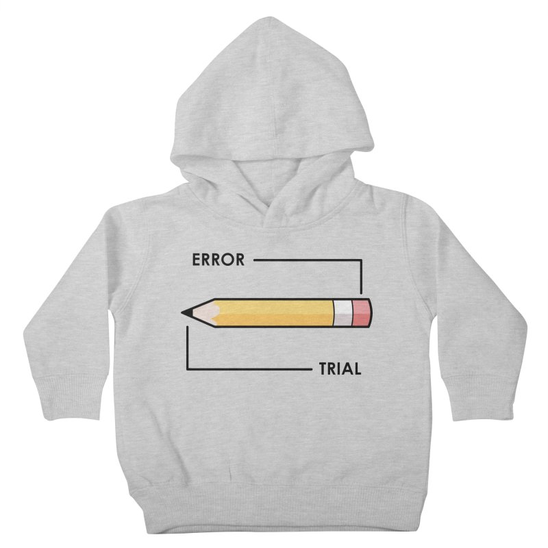 Trial & Error Kids Toddler Pullover Hoody by ALGS's Artist Shop
