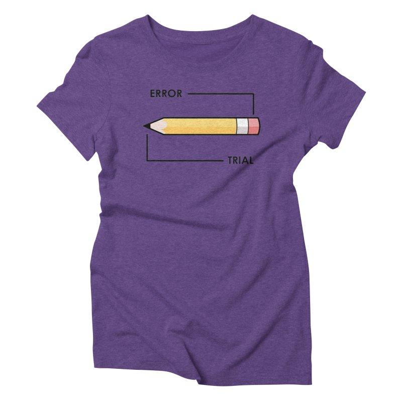 Trial & Error Women's Triblend T-Shirt by ALGS's Artist Shop