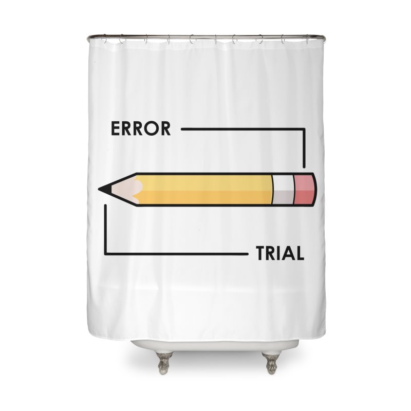 Trial & Error Home Shower Curtain by ALGS's Artist Shop