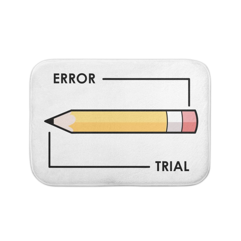 Trial & Error Home Bath Mat by ALGS's Artist Shop