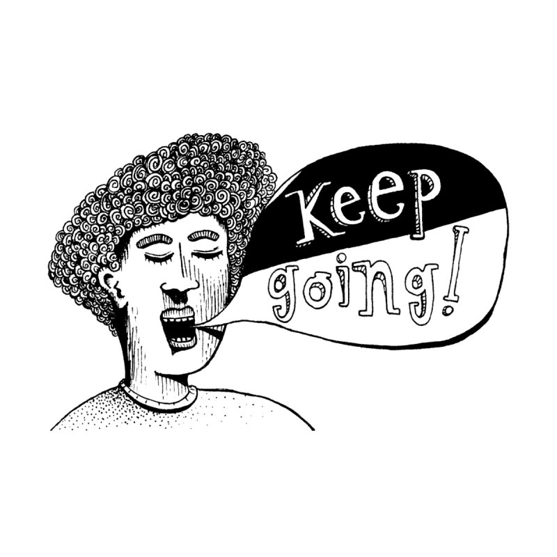 Keep Going by alicemdraws's Artist Shop
