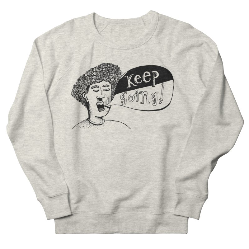Keep Going Women's French Terry Sweatshirt by alicemdraws's Artist Shop