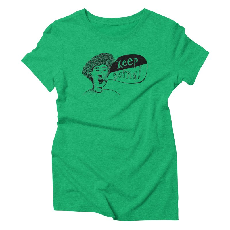 Keep Going Women's Triblend T-Shirt by alicemdraws's Artist Shop