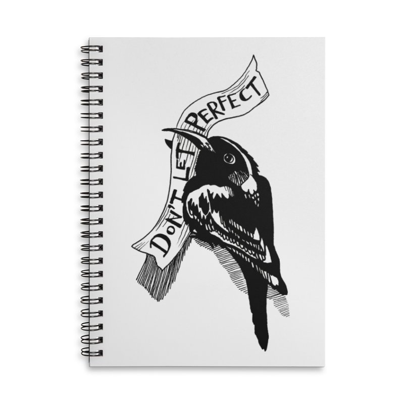 Don't Let Perfect Accessories Lined Spiral Notebook by alicemdraws's Artist Shop
