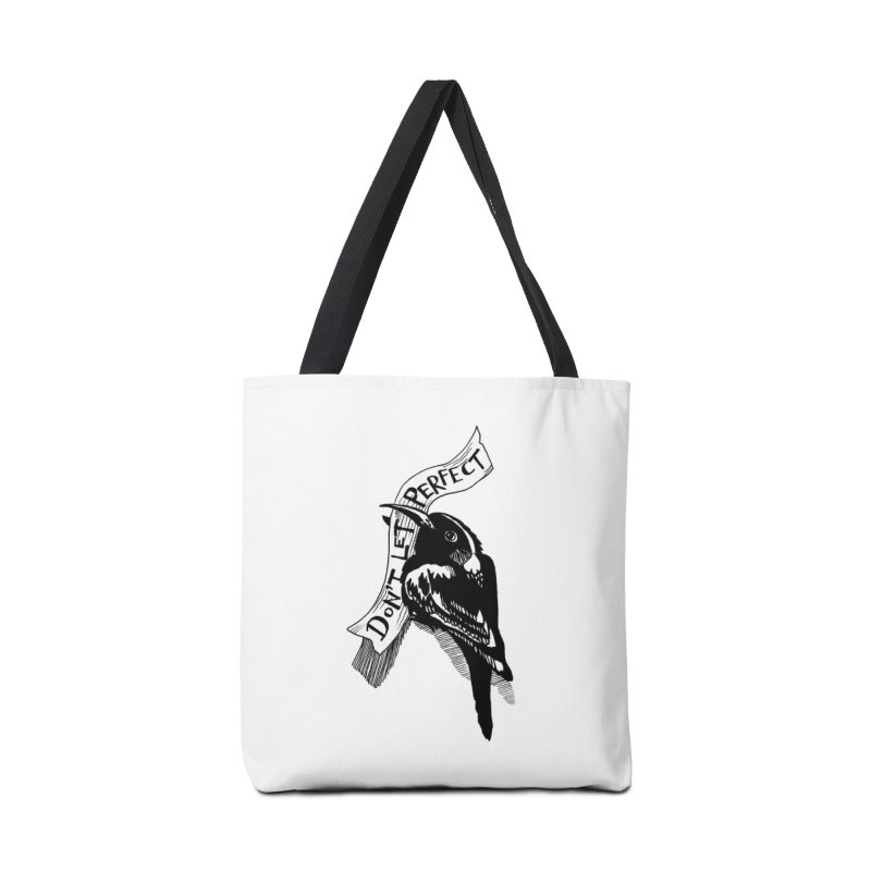 Don't Let Perfect Accessories Bag by alicemdraws's Artist Shop