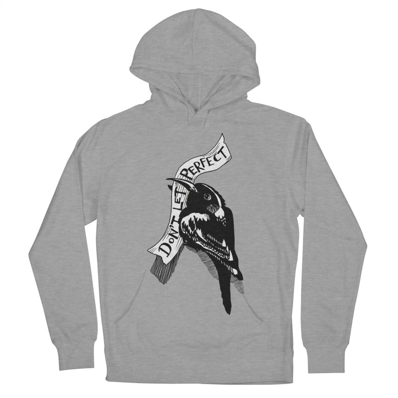 Don't Let Perfect Men's French Terry Pullover Hoody by alicemdraws's Artist Shop