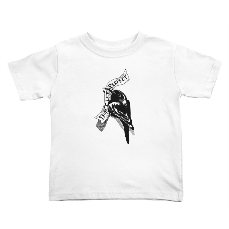 Don't Let Perfect Kids Toddler T-Shirt by alicemdraws's Artist Shop