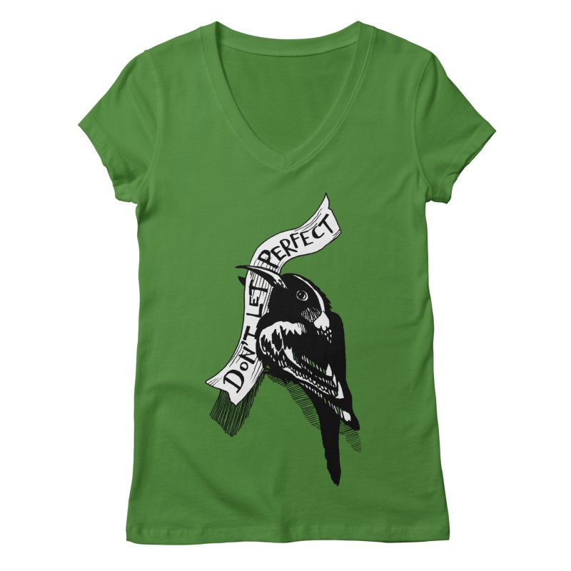 Don't Let Perfect Women's Regular V-Neck by alicemdraws's Artist Shop
