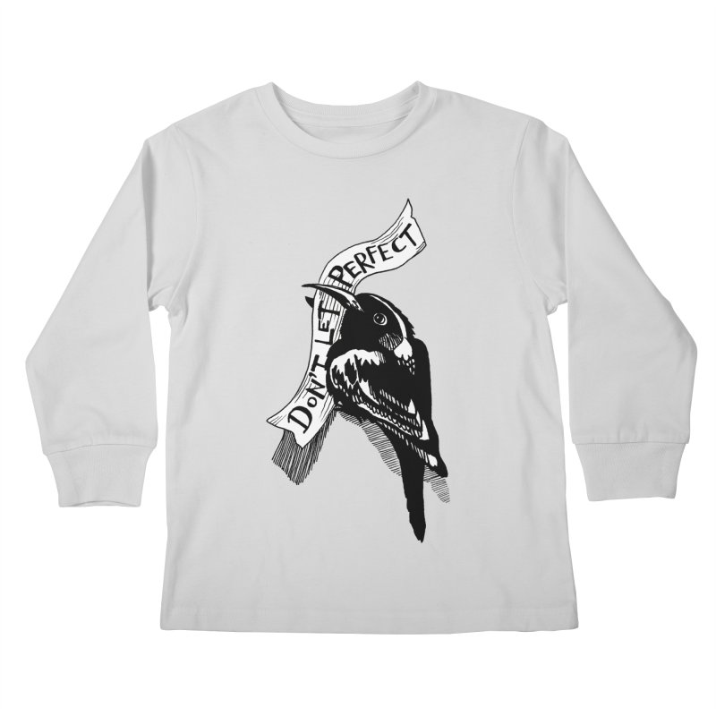 Don't Let Perfect Kids Longsleeve T-Shirt by alicemdraws's Artist Shop