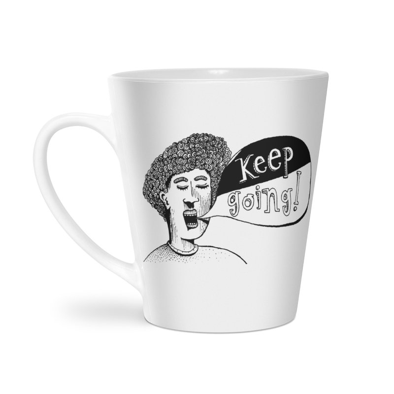 Keep Going Accessories Latte Mug by alicemdraws's Artist Shop