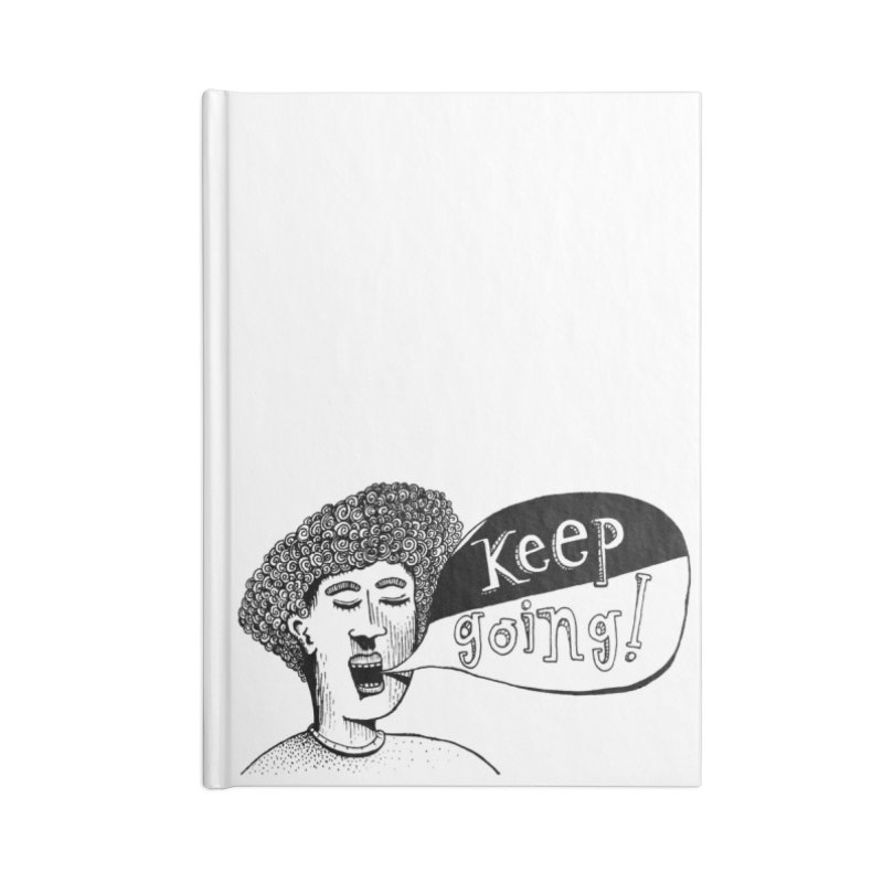 Keep Going Accessories Lined Journal Notebook by alicemdraws's Artist Shop