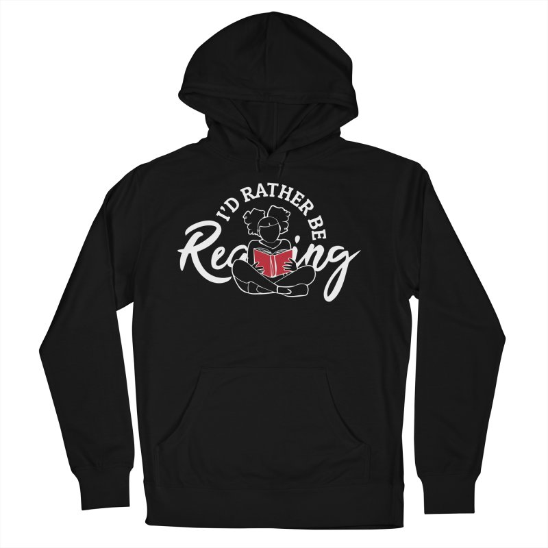 I'd Rather be Reading Women's French Terry Pullover Hoody by alienmuffin's Artist Shop