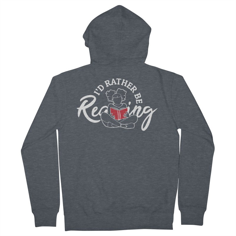 I'd Rather be Reading Women's French Terry Zip-Up Hoody by alienmuffin's Artist Shop