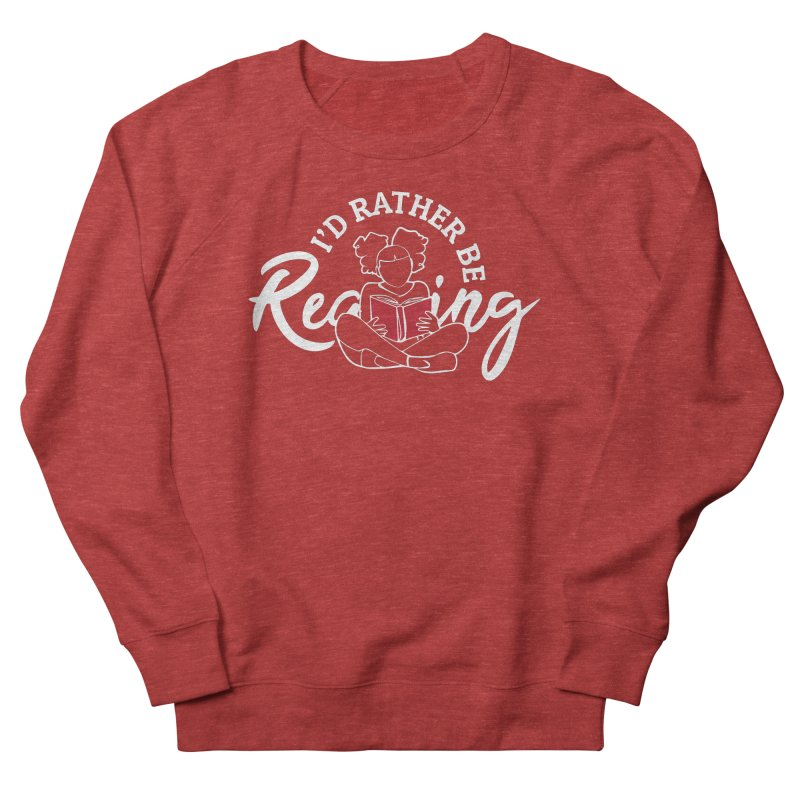 I'd Rather be Reading Women's French Terry Sweatshirt by alienmuffin's Artist Shop
