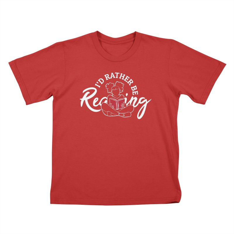 I'd Rather be Reading Kids T-Shirt by alienmuffin's Artist Shop