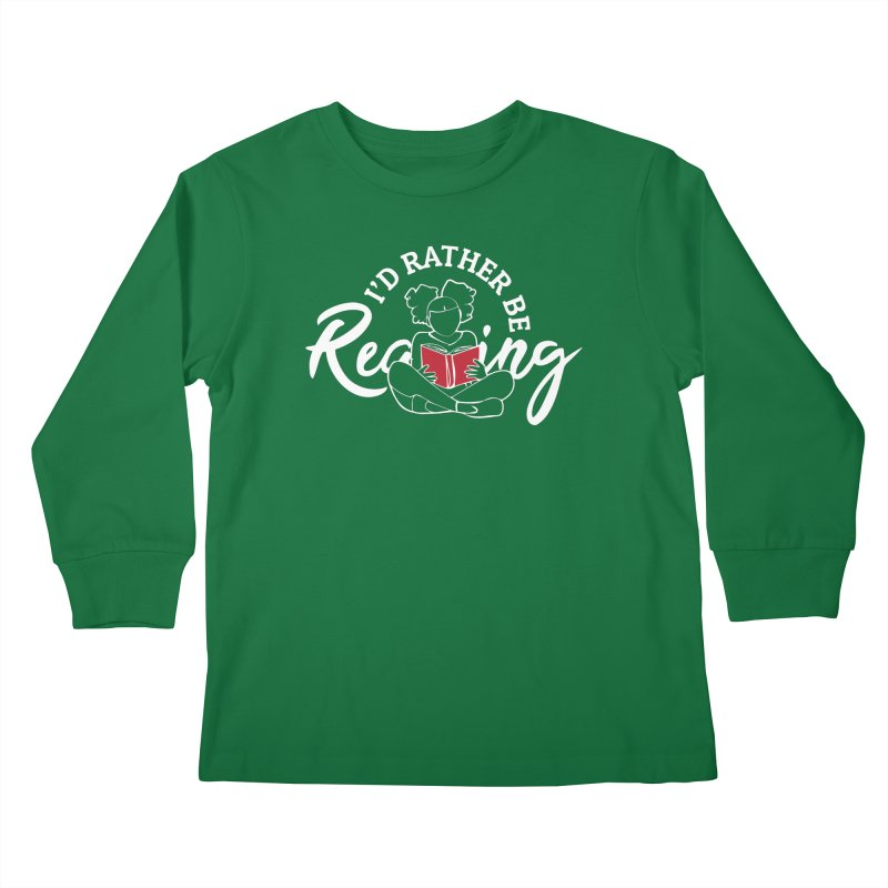 I'd Rather be Reading Kids Longsleeve T-Shirt by alienmuffin's Artist Shop