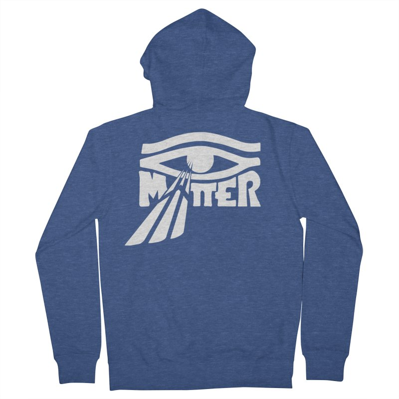 I Matter Women's French Terry Zip-Up Hoody by alienmuffin's Artist Shop