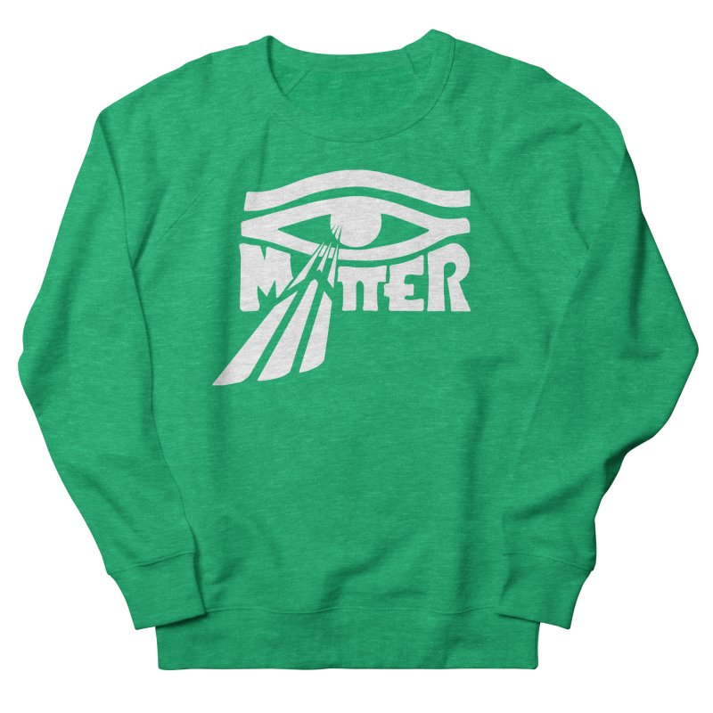 I Matter Women's Sweatshirt by alienmuffin's Artist Shop