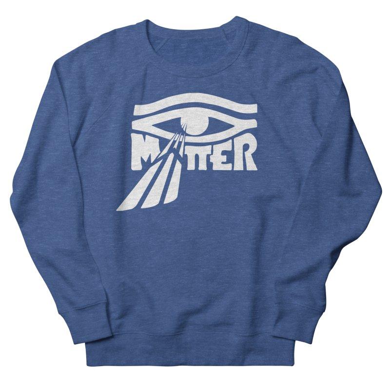I Matter Women's French Terry Sweatshirt by alienmuffin's Artist Shop