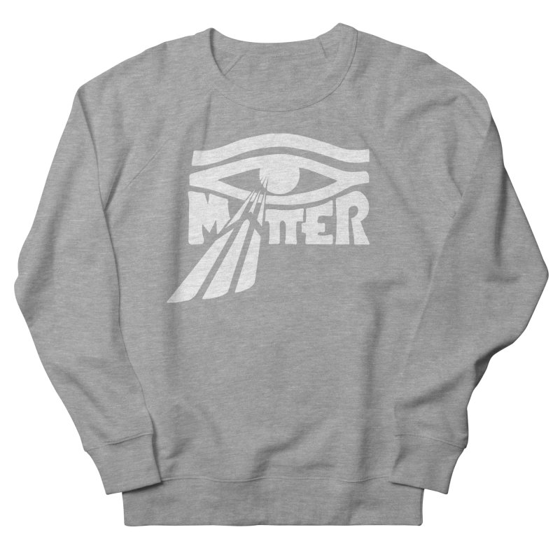 I Matter Women's Sweatshirt by alienmuffin's Artist Shop