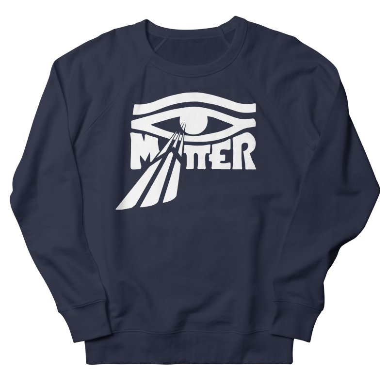 I Matter Women's French Terry Sweatshirt by alienmuffin's Artist Shop