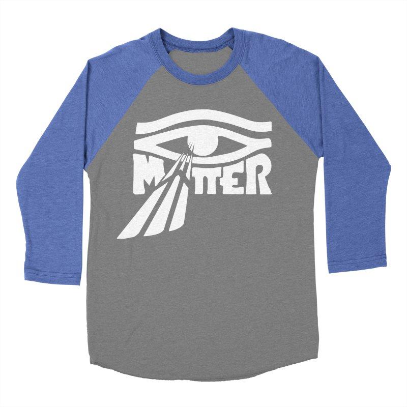 I Matter Women's Baseball Triblend Longsleeve T-Shirt by alienmuffin's Artist Shop