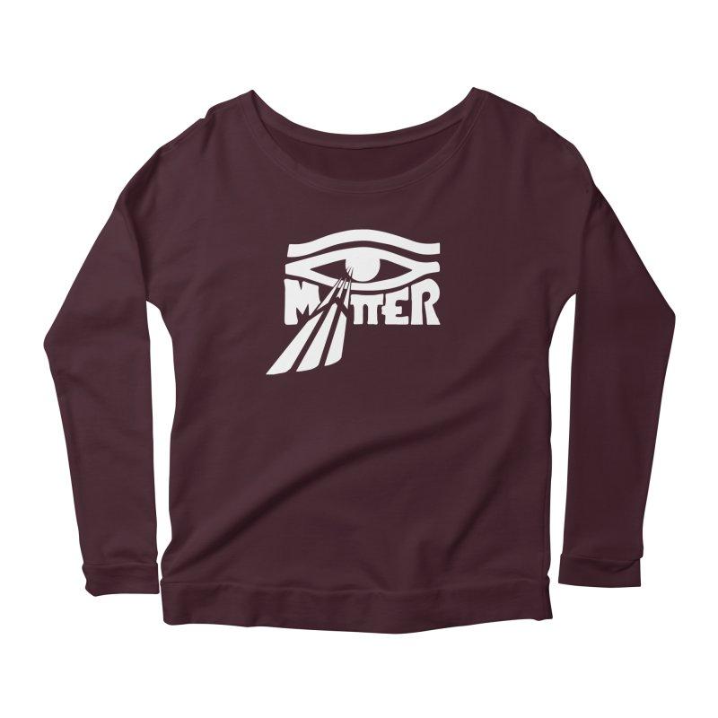 I Matter Women's Scoop Neck Longsleeve T-Shirt by alienmuffin's Artist Shop