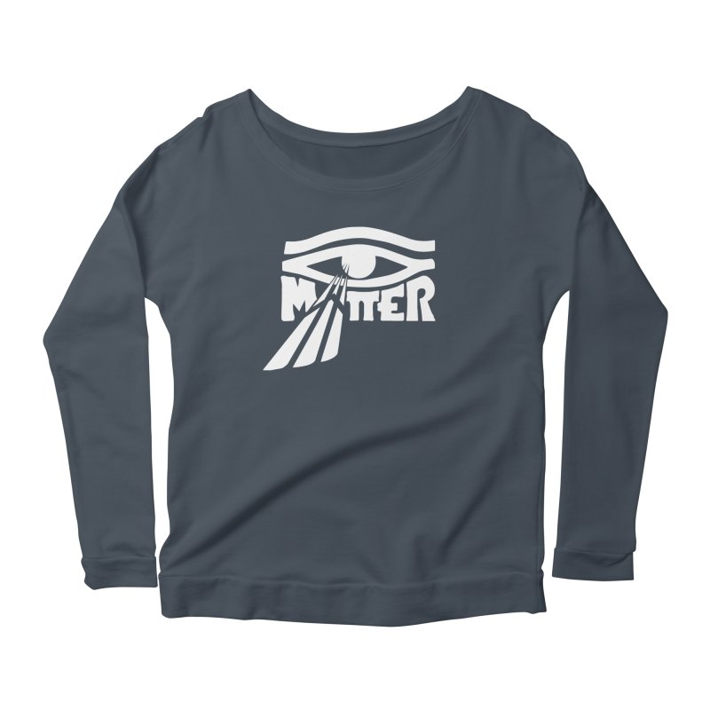 I Matter Women's Scoop Neck Longsleeve T-Shirt by alienmuffin's Artist Shop
