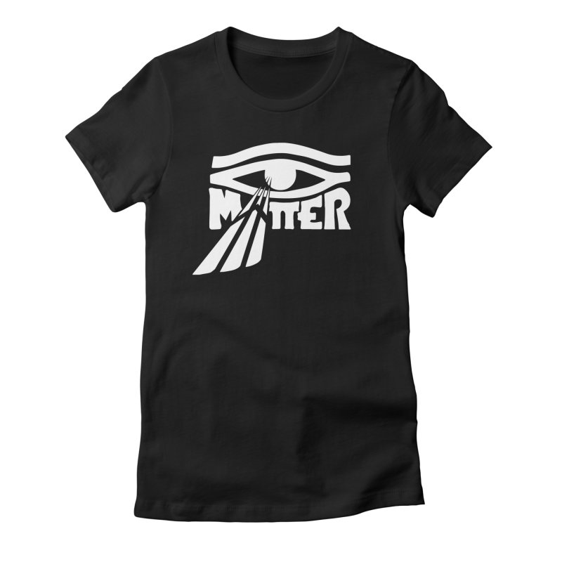 I Matter Women's T-Shirt by alienmuffin's Artist Shop