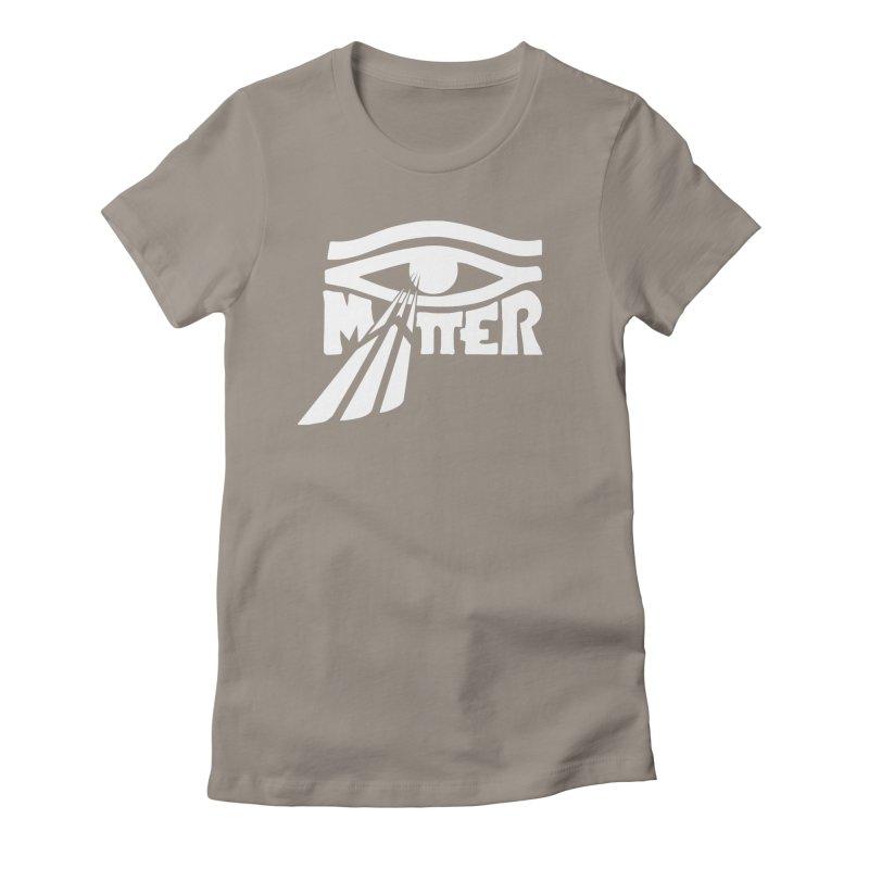 I Matter Women's Fitted T-Shirt by alienmuffin's Artist Shop