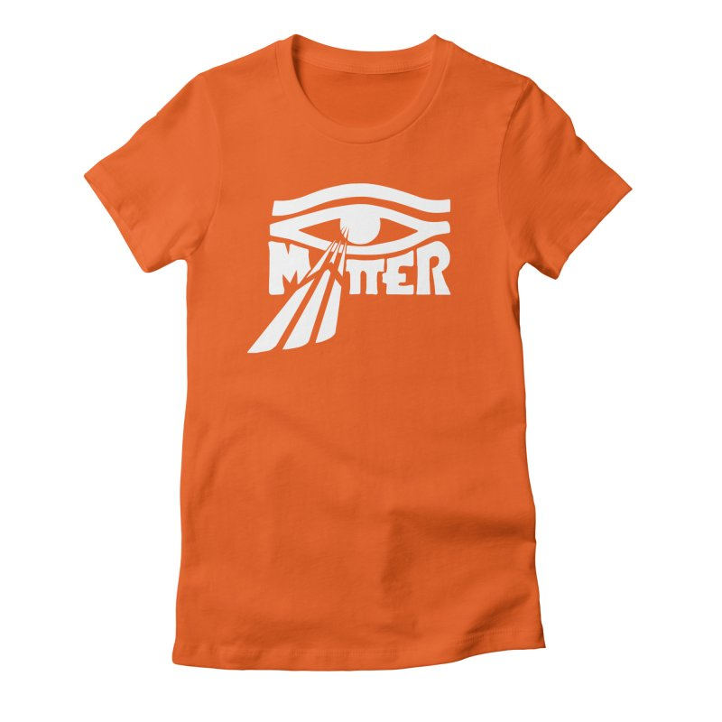 I Matter Women's Fitted T-Shirt by alienmuffin's Artist Shop
