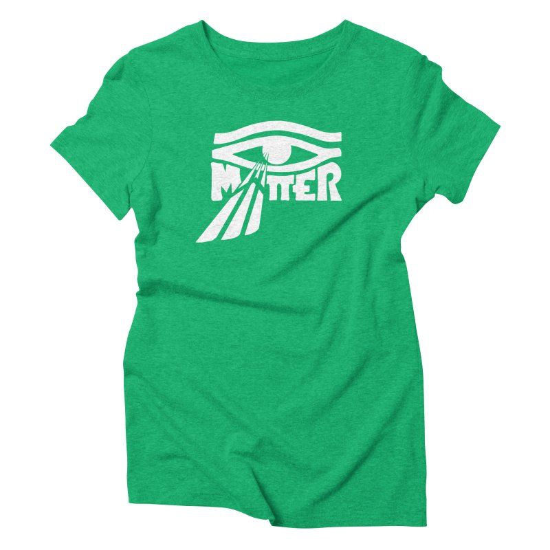 I Matter Women's Triblend T-Shirt by alienmuffin's Artist Shop