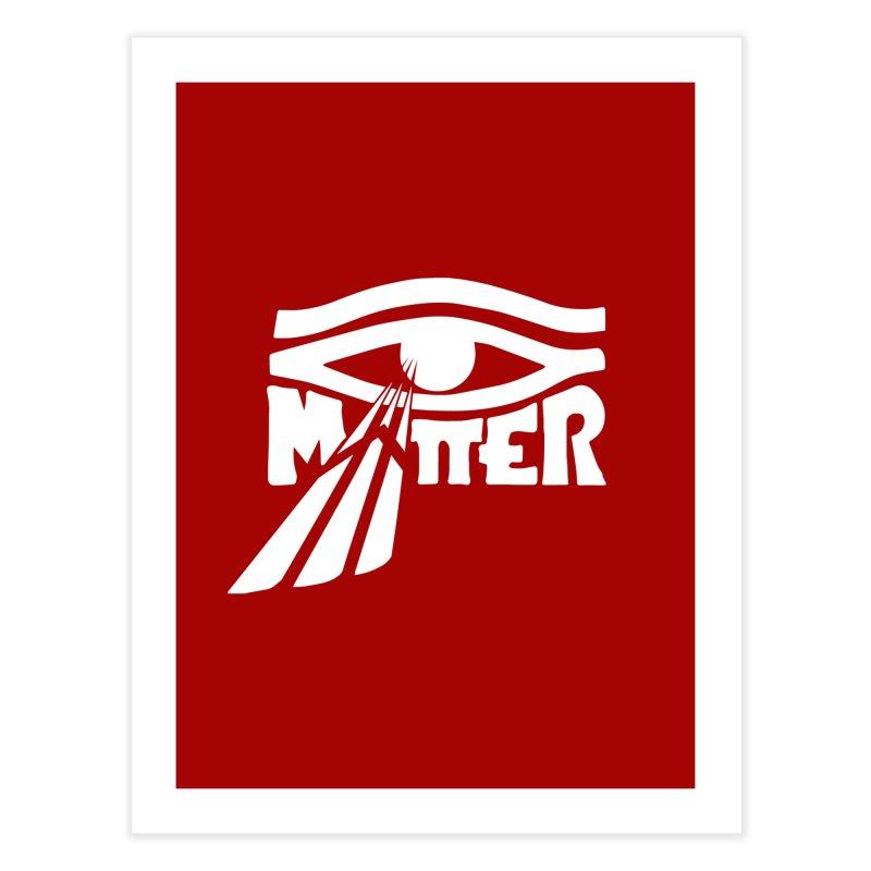 I Matter Home Fine Art Print by alienmuffin's Artist Shop