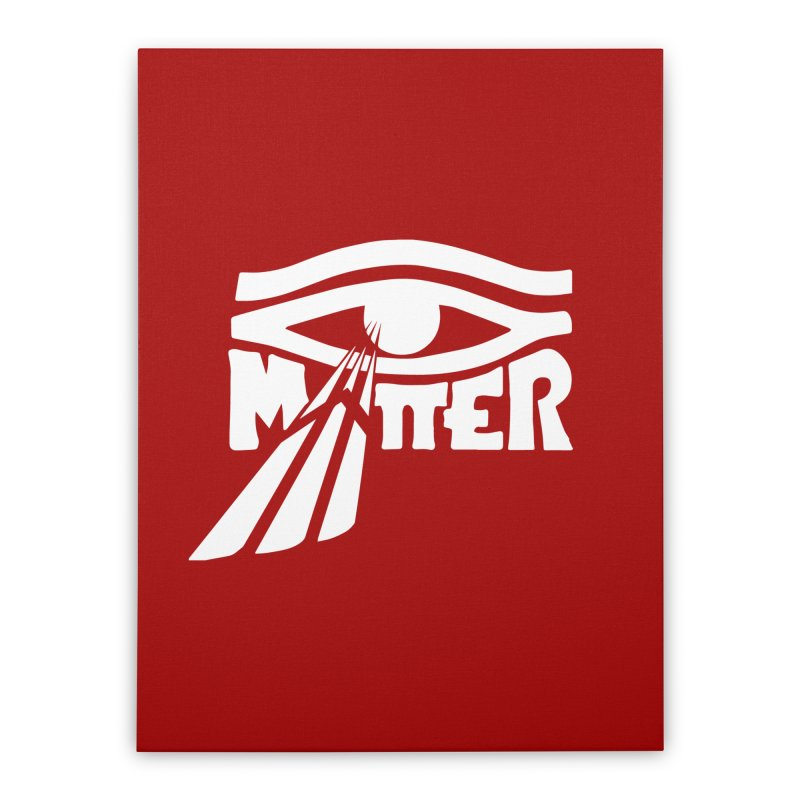 I Matter Home Stretched Canvas by alienmuffin's Artist Shop
