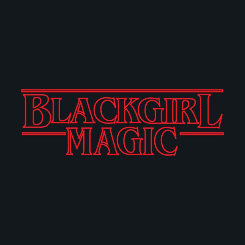 Black Girl Magic Women's T-Shirt by alienmuffin's Artist Shop